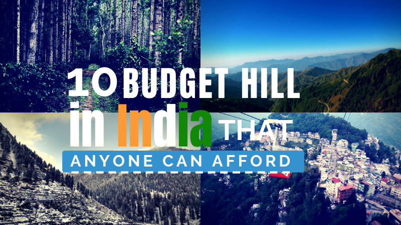 10 Budget Hill Stations in India That Anyone Can Afford